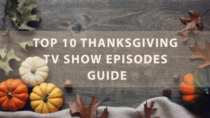 Top 10 Thanksgiving TV Shows