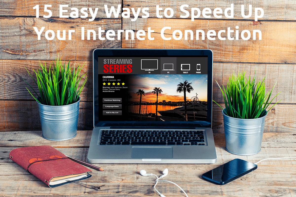 15 Easy Ways to Speed Up Your Internet Connection